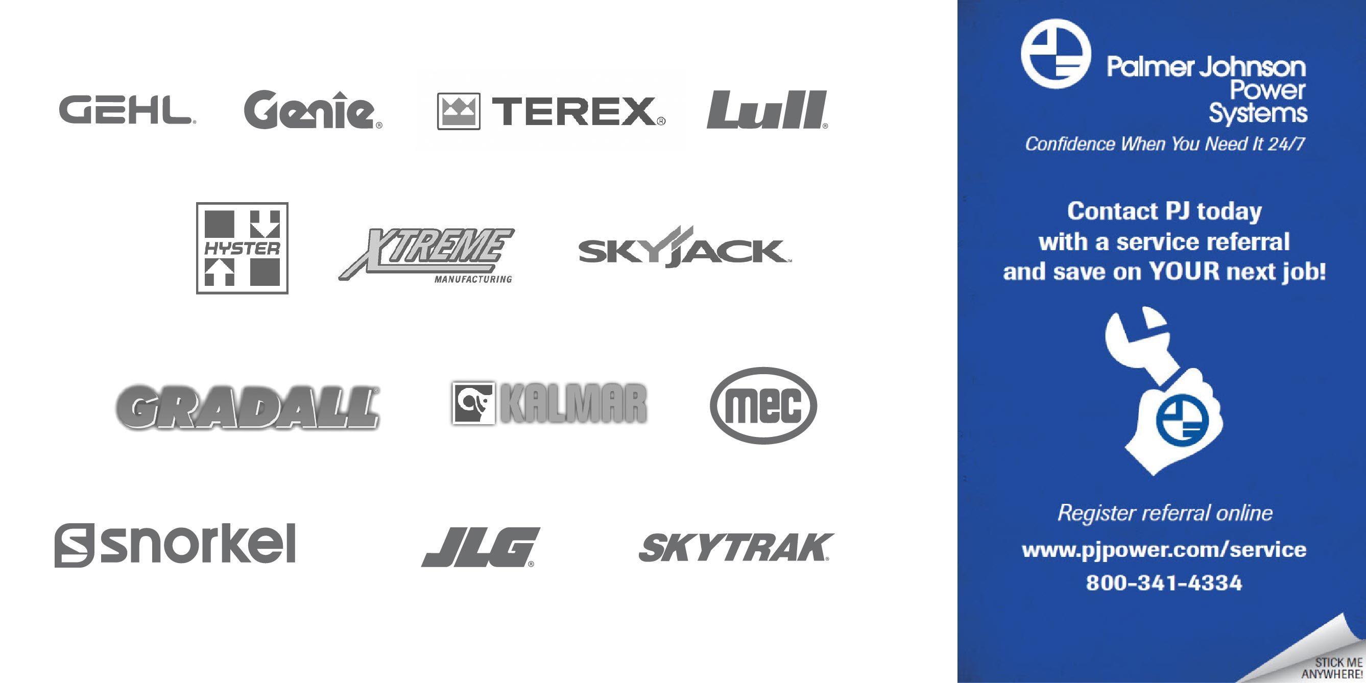 JLG,  Lull,  Skytrak,  SkyJack,  Gradall,  Terex/ Genie,  Xtreme,  Snorkel,  MEC,  Harlo,  Kalmar,  Hyster